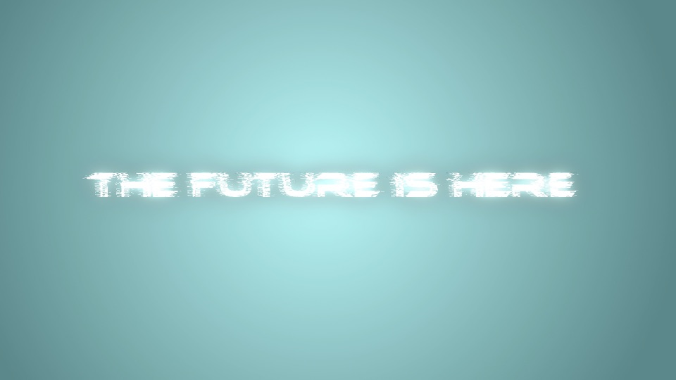 The Future Is Here text
